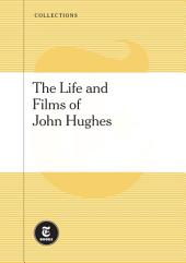 The Life and Films of John Hughes