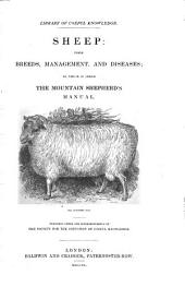 Sheep: Their Breeds, Management, and Diseases : to which is Added the Mountain Shepherd's Manual