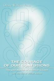 The Courage of Our Confusions