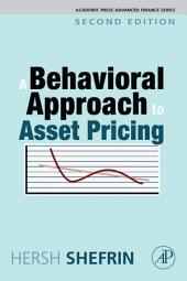 A Behavioral Approach to Asset Pricing: Edition 2