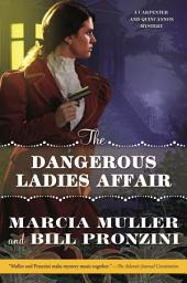 The Dangerous Ladies Affair: A Carpenter and Quincannon Mystery
