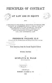 Principles of Contract at Law and in Equity: Being a Treatise on the General Principles Concerning the Validity of Agreements, with a Special View to the Comparison of Law and Equity, and with References to the Indian Contract Act, and Occasionally to Roman, American, and Continental Law