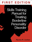 Skills Training Manual for Treating Borderline Personality Disorder  First Ed