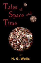 Tales of Space and Time: Novellas