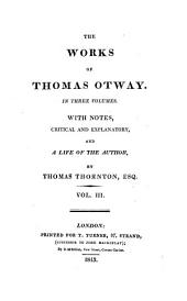 The Works of Mr. Thomas Otway: In Three Volumes, Volume 3