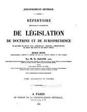 Jurisprudence générale: Répertoire méthodique et alphabétique de législation, de doctrine, et de jurisprudence en matière de droit civil, commercial, criminel, administratif, de droit des gens et de droit public, Volume41