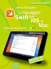 Linguaggio Swift di Apple per iOS e Mac: Modulo intermedio. Volume 1