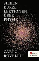 Sieben kurze Lektionen   ber Physik PDF