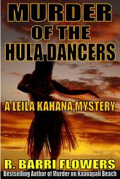 Murder of the Hula Dancers (Leila Kahana Mysteries, Book 3)