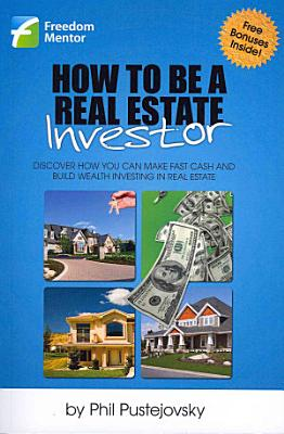 How to Be a Real Estate Investor PDF
