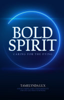 Bold Spirit Caring for the Dying