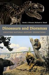 Dinosaurs and Dioramas: Creating Natural History Exhibitions