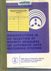 Considerations in the Selection of Security Measures for Automatic Data Processing Systems: Contributed to the Federal Information Processing Standards Task Group 15-Computer Systems Security, Issues 500-533