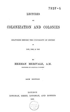 Lectures on Colonization and Colonies PDF