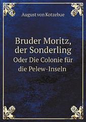 Bruder Moritz, der Sonderling