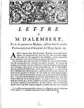 Lettre a m. D'Alembert, sur les opinions en musique, insérées dans les articles fondamental & Gamme de l'Encyclopédie