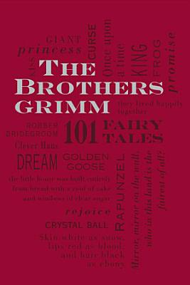The Brothers Grimm  101 Fairy Tales PDF