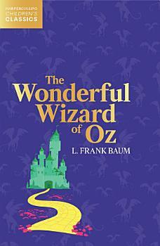 The Wonderful Wizard of Oz  HarperCollins Children   s Classics  PDF