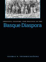 Identity  Culture  And Politics In The Basque Diaspora PDF