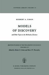 Models of Discovery: and Other Topics in the Methods of Science