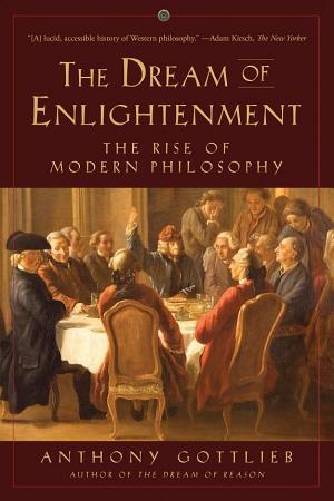 The Dream of Enlightenment  The Rise of Modern Philosophy PDF