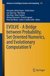 EVOLVE - A Bridge between Probability, Set Oriented Numerics, and Evolutionary Computation V