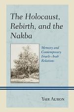 The Holocaust, Rebirth, and the Nakba