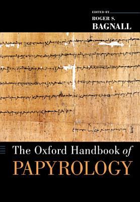 The Oxford Handbook of Papyrology PDF