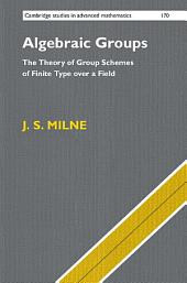Algebraic Groups: The Theory of Group Schemes of Finite Type over a Field