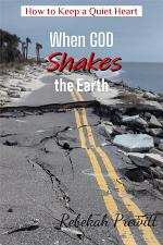 How to Keep a Quiet Heart When God Shakes the Earth