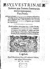 Sylvestrina Summa, qua summa summarum merito nuncupatur: Cum ... Indice bipartito, ...