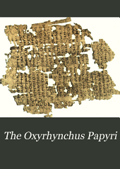 The Oxyrhynchus Papyri: Volume 4; Volume 6