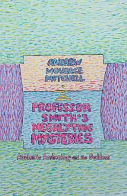 Professor Smith's Megalithic Mysteries