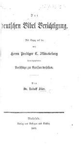 Der deutschen Bibel Berichtigung. Mit Bezug auf die von ... C. Mönckeberg herausgegebenen Vorschläge zur Revision derselben