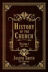 History of the Church, Volume 1: Volume 1
