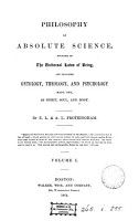 Philosophy as absolute science  founded in the universal laws of being  by E L    A L  Frothingham PDF