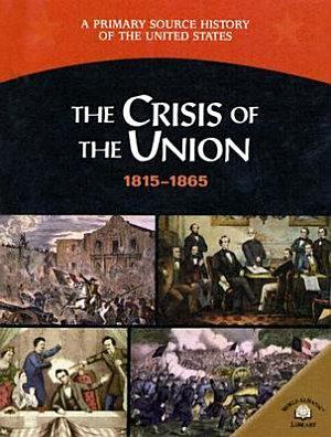 The Crisis of the Union  1815   1865  PDF