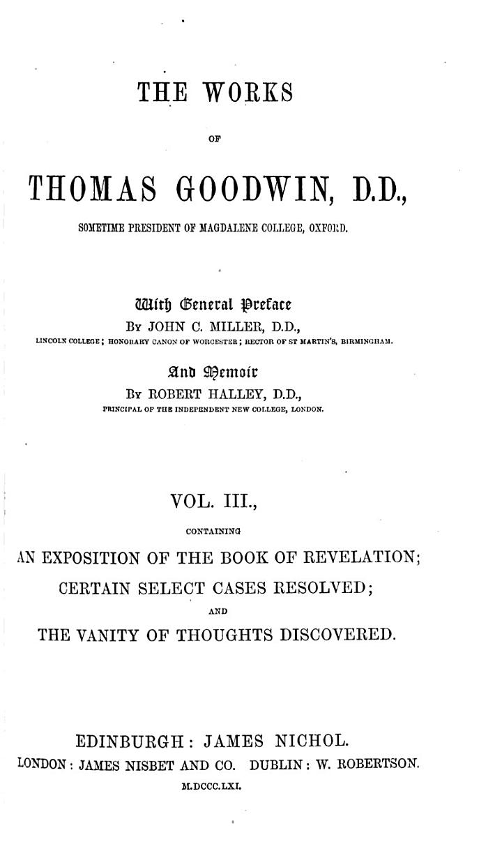 The Works of Thomas Goodwin: An exposition of the Book of Revelation