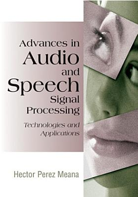 Advances in Audio and Speech Signal Processing  Technologies and Applications PDF