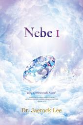 Nebe I : Heaven Ⅰ (Czech Edition)
