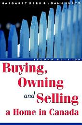 Buying, Owning and Selling a Home in Canada: Edition 2