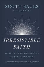 Irresistible Faith