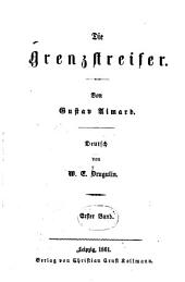 Die Genzstreifer: Von Gustav Aimard. Deutsch von W. E. Drugulin, Band 1