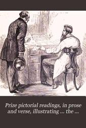 Prize pictorial readings, in prose and verse, illustrating ... the temperance question, by various writers