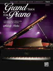 Grand Trios for Piano, Book 5: Four Intermediate Pieces for One Piano, Six Hands