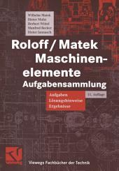 Roloff / Matek Maschinenelemente: Aufgabensammlung: Aufgaben, Lösungshinweise, Ergebnisse, Ausgabe 11
