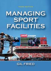 Managing Sport Facilities 3rd Edition