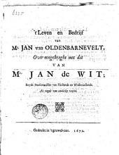 t' Leven en Bedrijf van Mr. Jan van Oldenbarnevelt, over-eengebraght met dat van Mr. Jan de Wit ; beyde Pensionarissen van Hollandt en Westvrieslandt. Als vogels van eenderley veeren