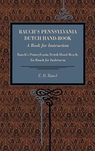 Rauch s Pennsylvania Dutch Hand book PDF