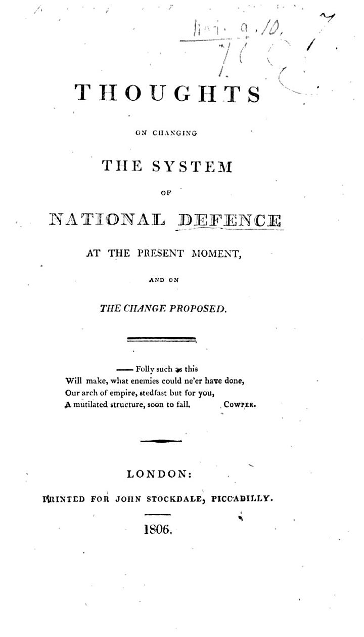 Thoughts on changing the system of National Defence at the present moment; and on the change proposed (by Mr Windham).